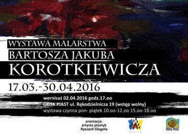Wernisaż Bartosza Korotkiewicza